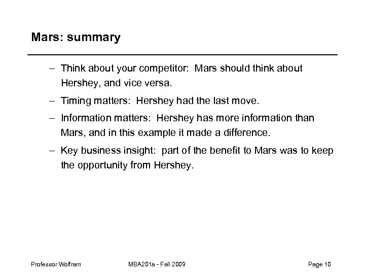 Mars: summary – Think about your competitor: Mars should think about Hershey, and vice