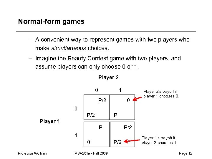 Normal-form games – A convenient way to represent games with two players who make