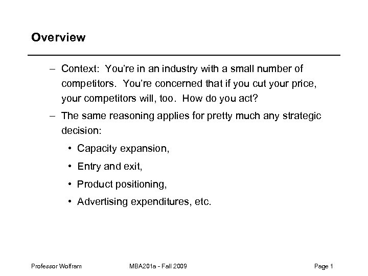 Overview – Context: You're in an industry with a small number of competitors. You're