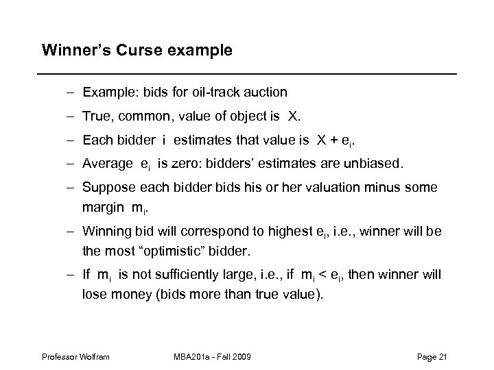Winner's Curse example – Example: bids for oil-track auction – True, common, value of