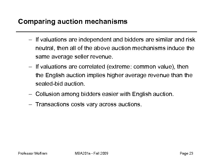 Comparing auction mechanisms – If valuations are independent and bidders are similar and risk