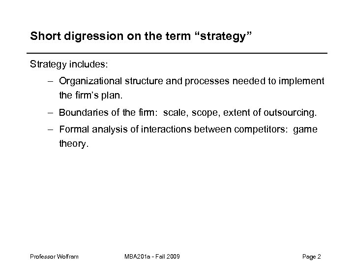 """Short digression on the term """"strategy"""" Strategy includes: – Organizational structure and processes needed"""