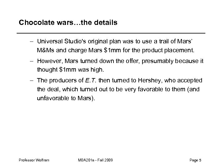 Chocolate wars…the details – Universal Studio's original plan was to use a trail of