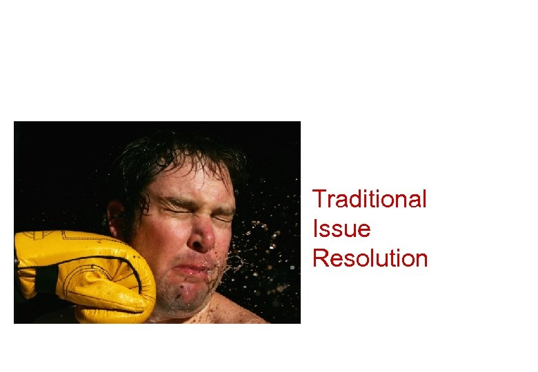 Traditional Issue Resolution