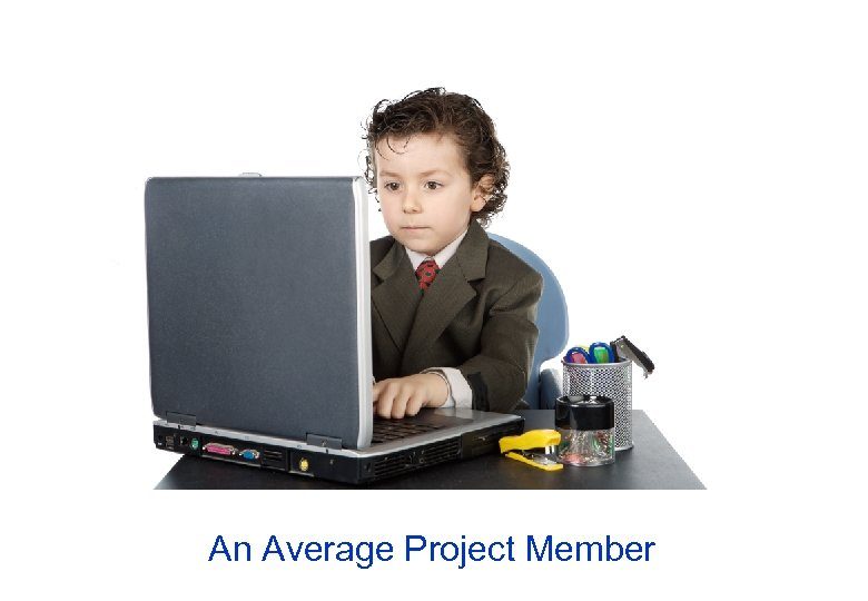 An Average Project Member