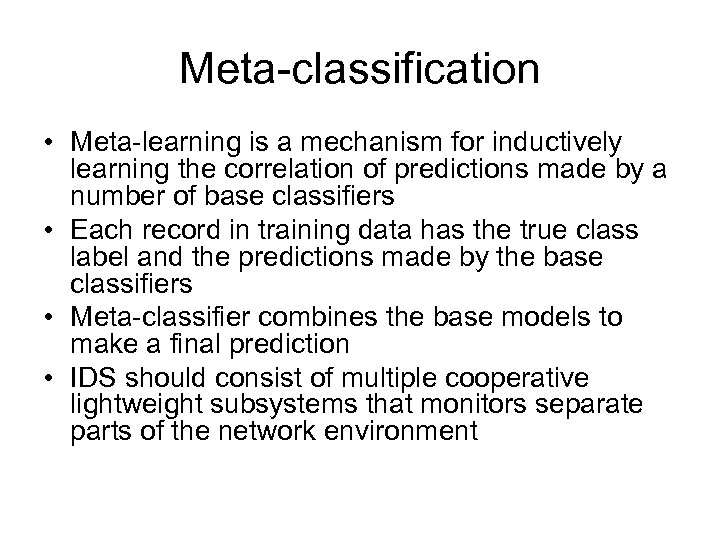 Meta-classification • Meta-learning is a mechanism for inductively learning the correlation of predictions made
