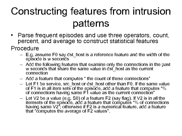 Constructing features from intrusion patterns • Parse frequent episodes and use three operators, count,