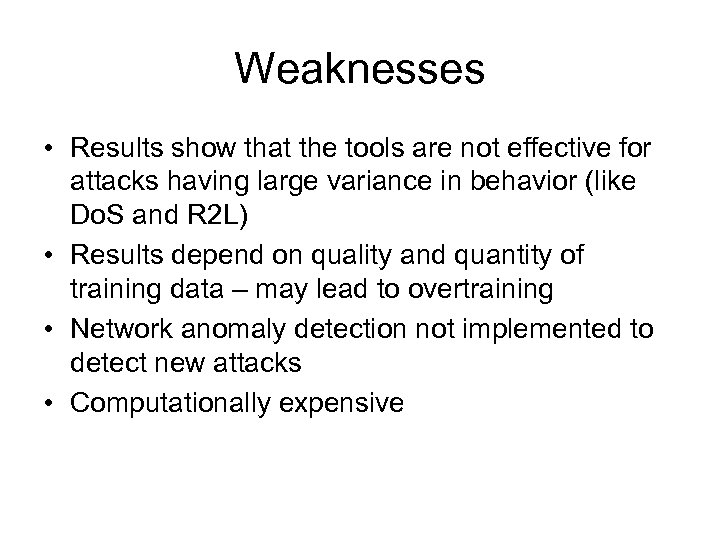 Weaknesses • Results show that the tools are not effective for attacks having large