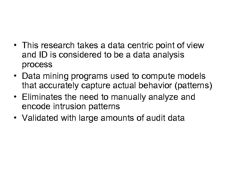 • This research takes a data centric point of view and ID is