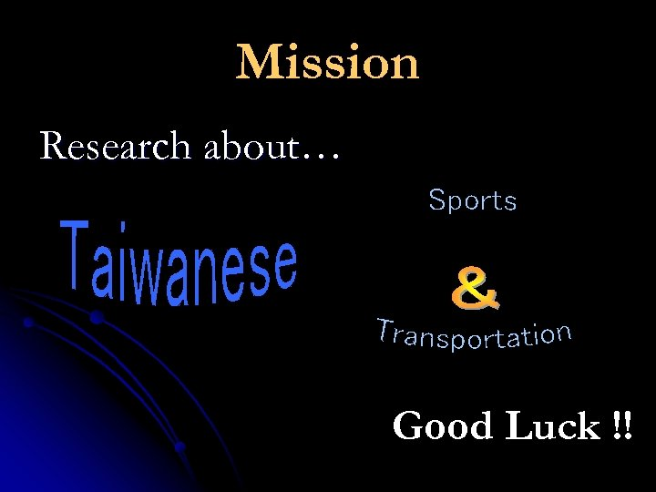 Mission Research about… Good Luck !!