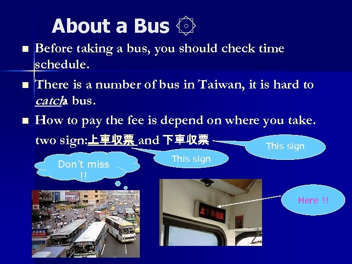 About a Bus ۞ n n n Before taking a bus, you should check