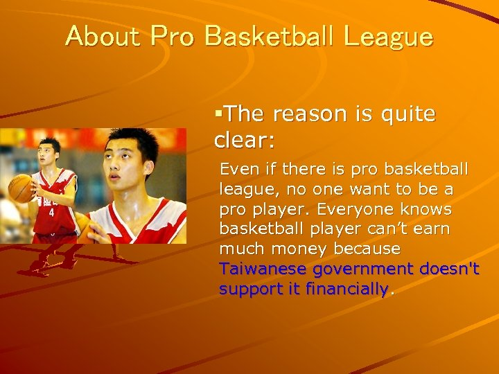 About Pro Basketball League §The reason is quite clear: Even if there is pro