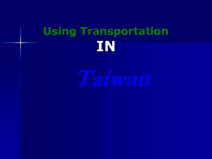 Using Transportation IN Taiwan