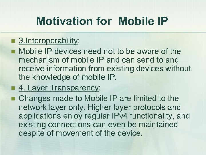 Motivation for Mobile IP n n 3. Interoperability: Mobile IP devices need not to