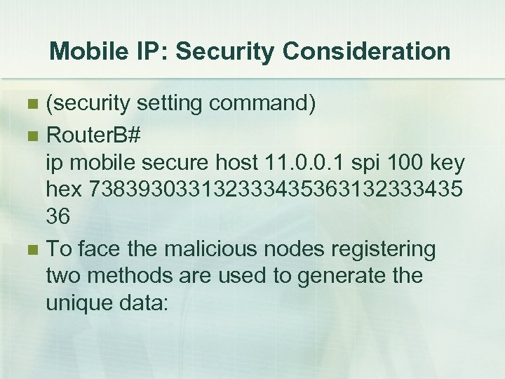 Mobile IP: Security Consideration (security setting command) n Router. B# ip mobile secure host