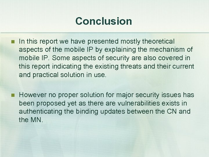 Conclusion n In this report we have presented mostly theoretical aspects of the mobile