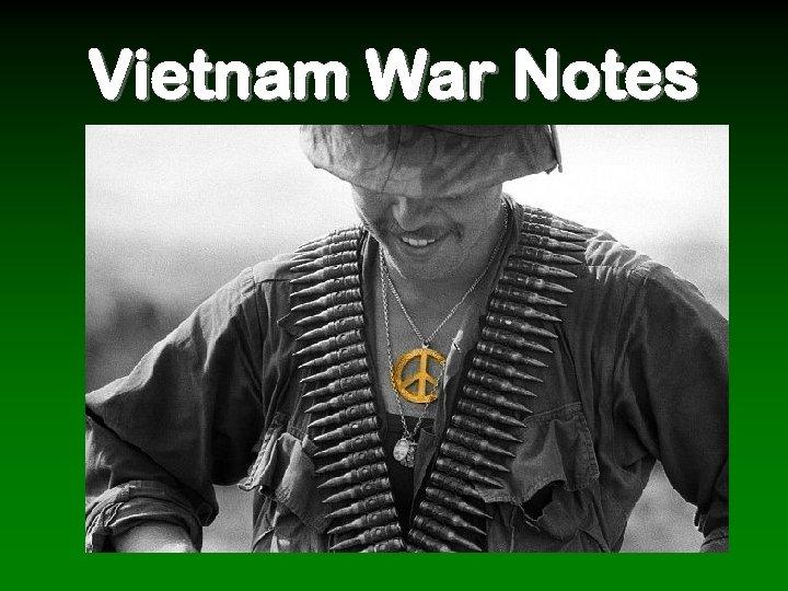 Vietnam War Notes