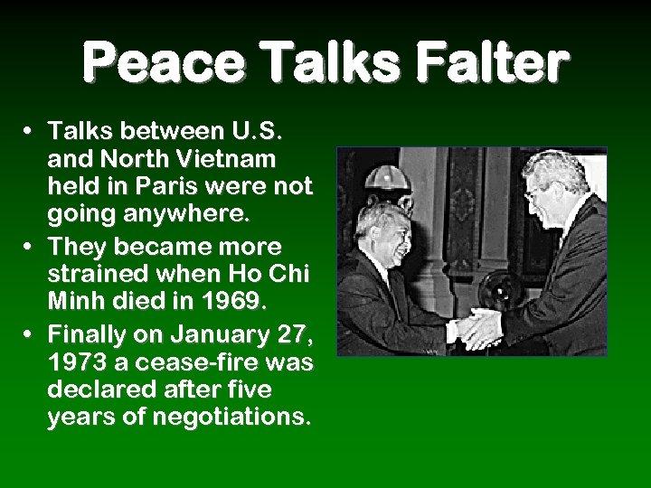 Peace Talks Falter • Talks between U. S. and North Vietnam held in Paris