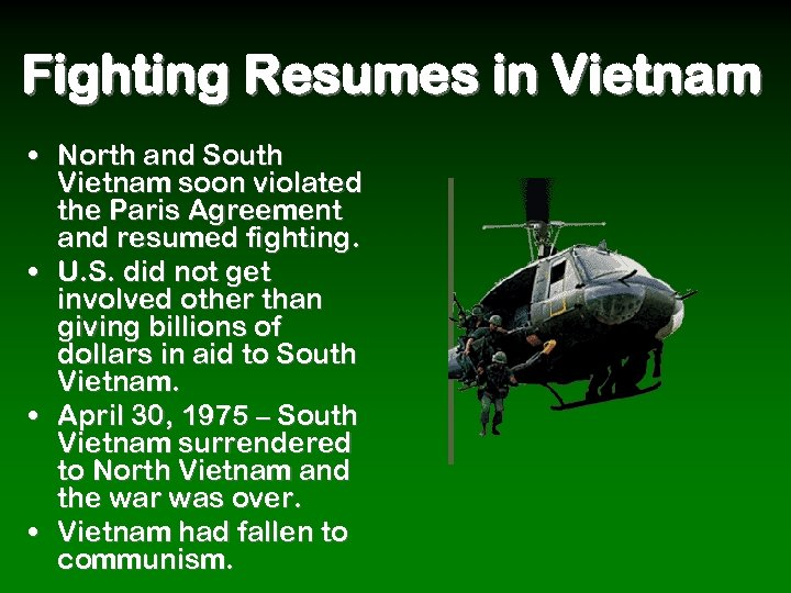 Fighting Resumes in Vietnam • North and South Vietnam soon violated the Paris Agreement