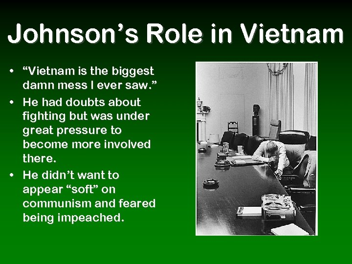 """Johnson's Role in Vietnam • """"Vietnam is the biggest damn mess I ever saw."""