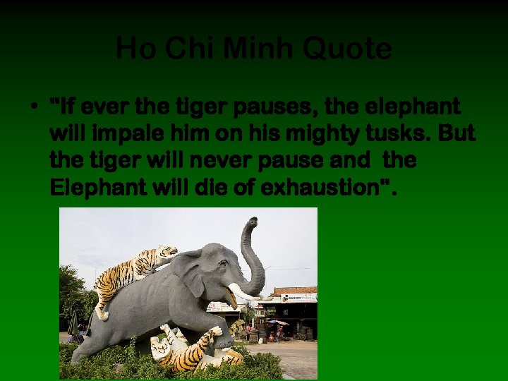 Ho Chi Minh Quote •