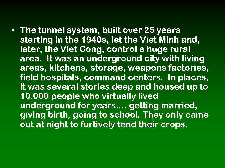 • The tunnel system, built over 25 years starting in the 1940 s,