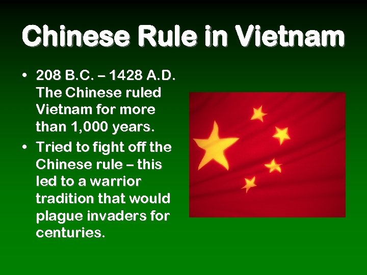 Chinese Rule in Vietnam • 208 B. C. – 1428 A. D. The Chinese