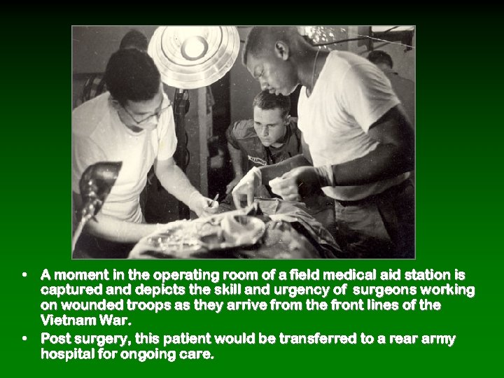 • A moment in the operating room of a field medical aid station