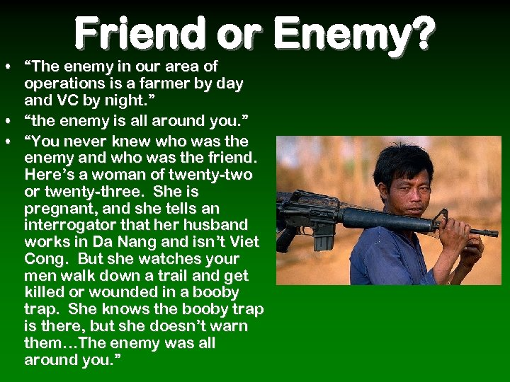 """Friend or Enemy? • """"The enemy in our area of operations is a farmer"""