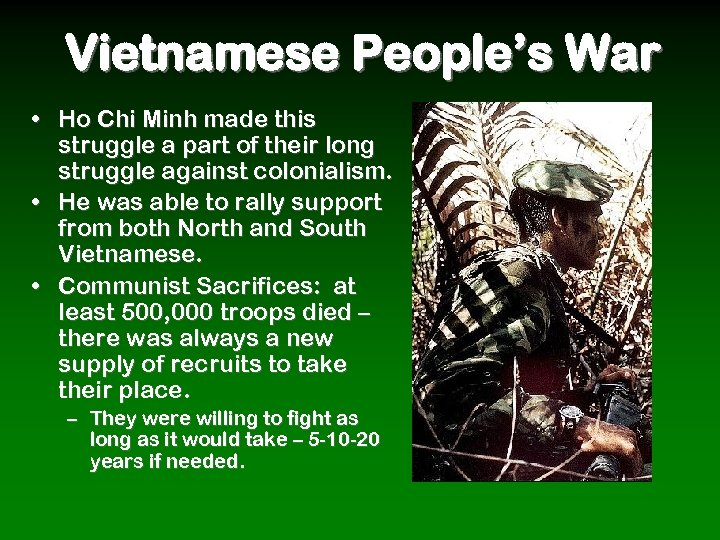 Vietnamese People's War • Ho Chi Minh made this struggle a part of their