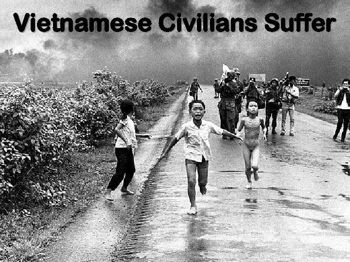 Vietnamese Civilians Suffer