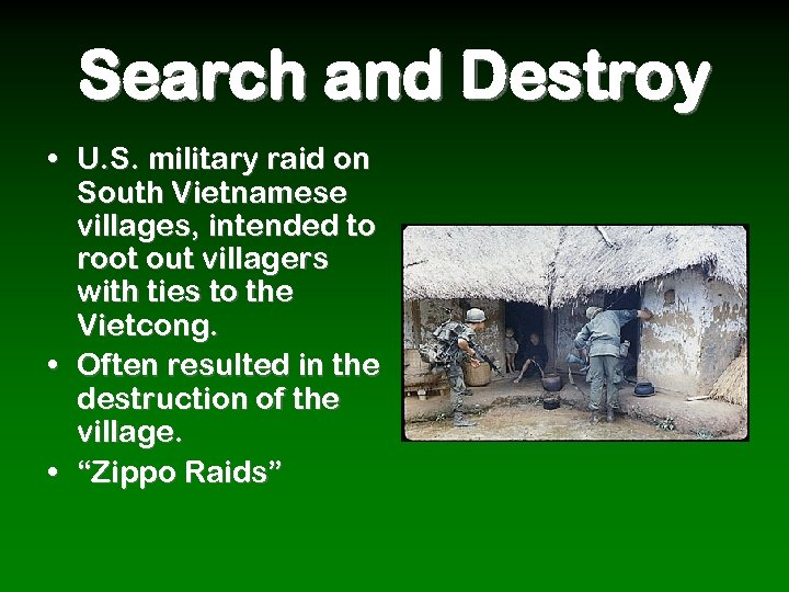 Search and Destroy • U. S. military raid on South Vietnamese villages, intended to