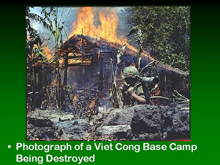 • Photograph of a Viet Cong Base Camp Being Destroyed