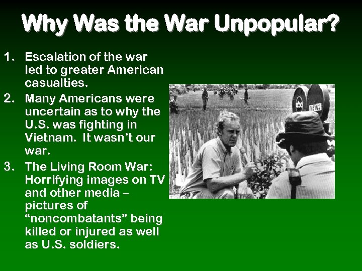 Why Was the War Unpopular? 1. Escalation of the war led to greater American
