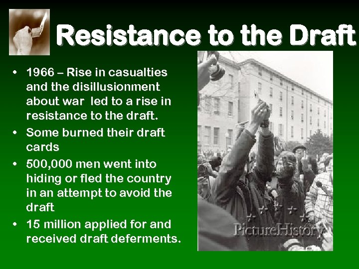Resistance to the Draft • 1966 – Rise in casualties and the disillusionment about