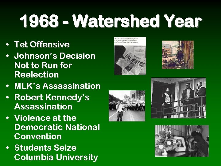 1968 - Watershed Year • Tet Offensive • Johnson's Decision Not to Run for
