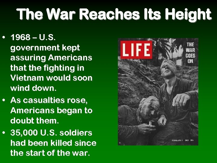 The War Reaches Its Height • 1968 – U. S. government kept assuring Americans