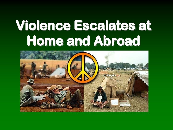 Violence Escalates at Home and Abroad