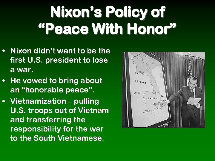 """Nixon's Policy of """"Peace With Honor"""" • Nixon didn't want to be the first"""