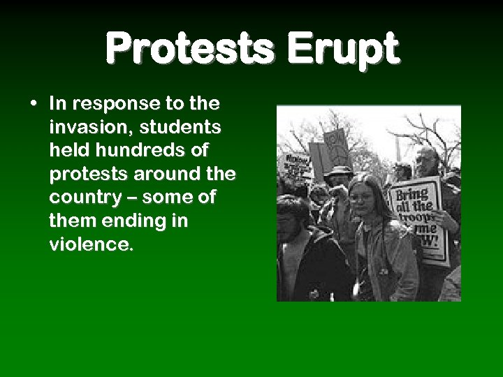 Protests Erupt • In response to the invasion, students held hundreds of protests around