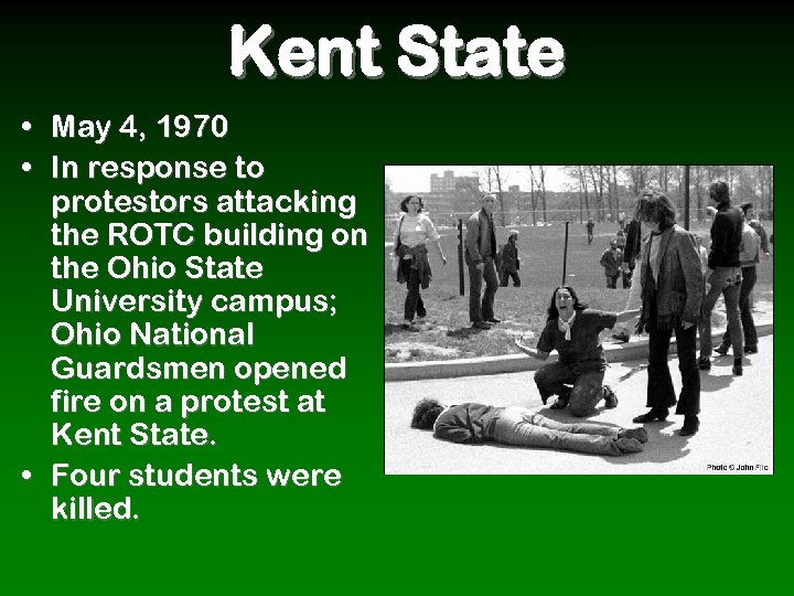 Kent State • May 4, 1970 • In response to protestors attacking the ROTC