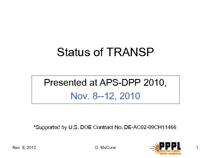 Status of TRANSP Presented at APS-DPP 2010, Nov. 8 --12, 2010 *Supported by U.
