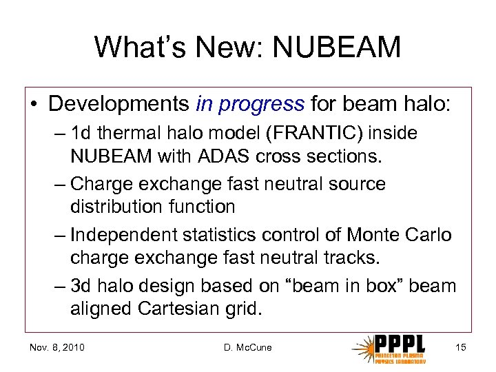 What's New: NUBEAM • Developments in progress for beam halo: – 1 d thermal