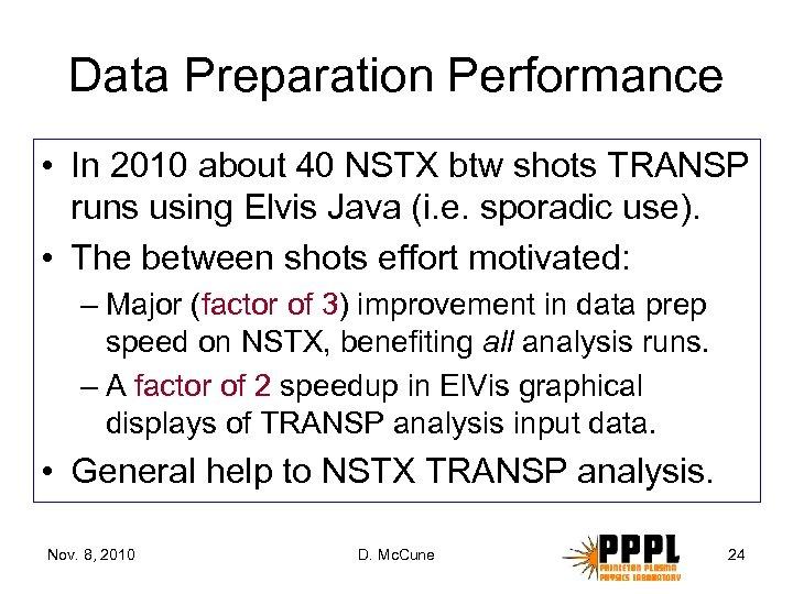 Data Preparation Performance • In 2010 about 40 NSTX btw shots TRANSP runs using
