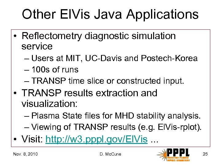 Other El. Vis Java Applications • Reflectometry diagnostic simulation service – Users at MIT,