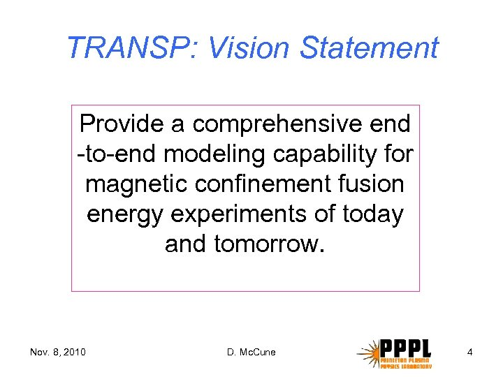 TRANSP: Vision Statement Provide a comprehensive end -to-end modeling capability for magnetic confinement fusion
