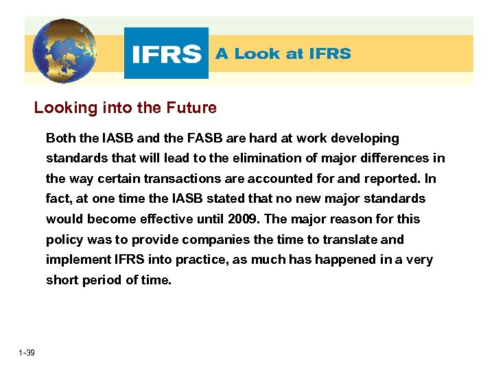 Looking into the Future Both the IASB and the FASB are hard at work
