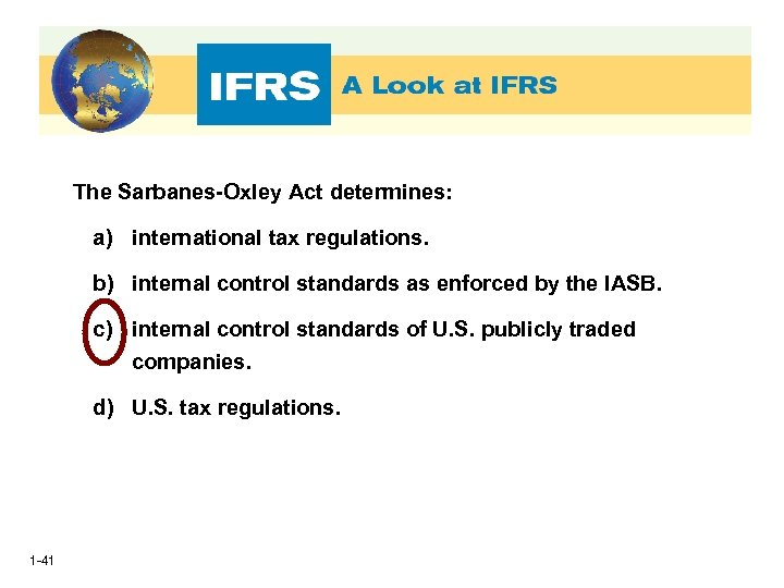 The Sarbanes-Oxley Act determines: a) international tax regulations. b) internal control standards as enforced