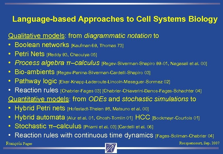 Language-based Approaches to Cell Systems Biology Qualitative models: from diagrammatic notation to • Boolean