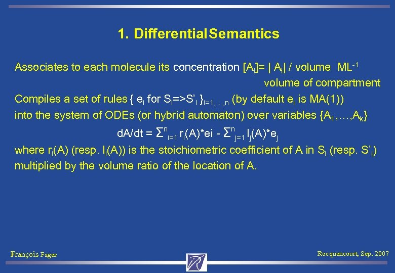 1. Differential Semantics Associates to each molecule its concentration [Ai]= | Ai| / volume